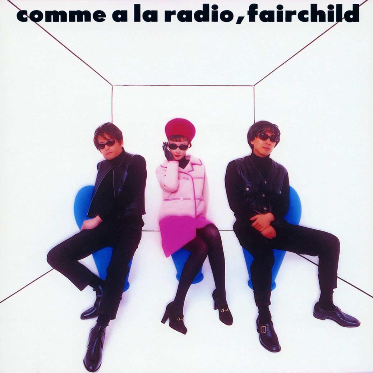 """Fairchild """"Comme a la Radio"""""""