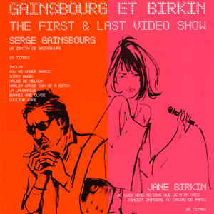 "Gainsbourg et Birkin ""The First & Last Video Show"""