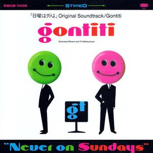 "Gontiti ""Never On Sundays"""