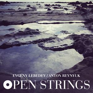 "Evgeny Lebedev / Anton Revnyuk ""Open Strings"""