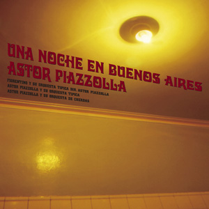 """Astor Piazzola """"Una Noche en Buenos Aires"""""""