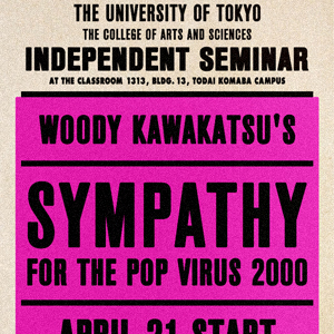 "Woody Kawakatsu's ""Sympathy For The Pop Virus 2000"""