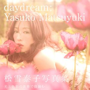 """Yasuko Matsuyuki """"daydream"""""""