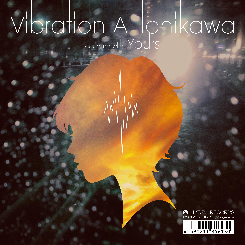 """Ai Ichikawa """"Vibration / Yours"""""""