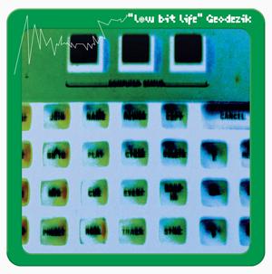 """Geodezik """"Low Bit Life"""""""