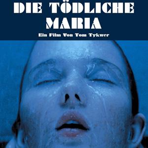 """Tom Tykwer """"Die Todliche Maria"""""""